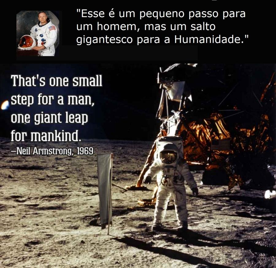 20 de Julho - Neil Armstrong - Esse é um pequeno passo para um homem, e um salto gigantesco para a Humanidade